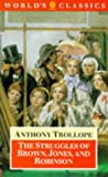 The Struggles of Brown, Jones, and Robinson: By One of the Firm (Oxford World's Classics) (0192828606) by Trollope, Anthony