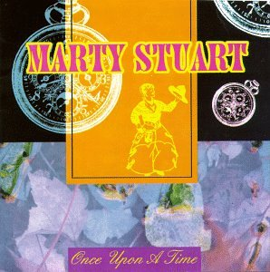 Marty Stuart - Once Upon a Time - Zortam Music