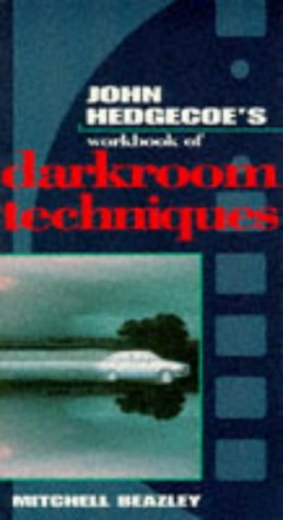 Workbook of Darkroom Techniques, The (John Hedgecoe's Workbook Series)
