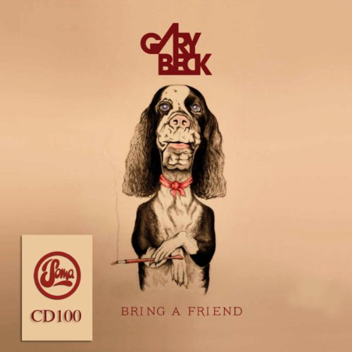 Gary Beck-Bring A Friend-(RETAiL)-2012-SO Download