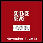 Science News, November 03, 2012 | [Society for Science & the Public]