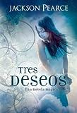 Tres deseos / Three Wishes (Spanish Edition)