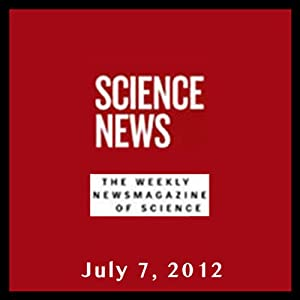 Science News, July 07, 2012 Periodical