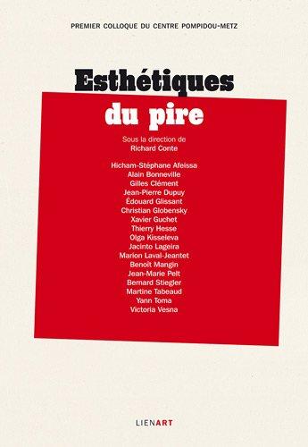 Esthétiques du pire : Premier colloque du Centre Pompidou-Metz