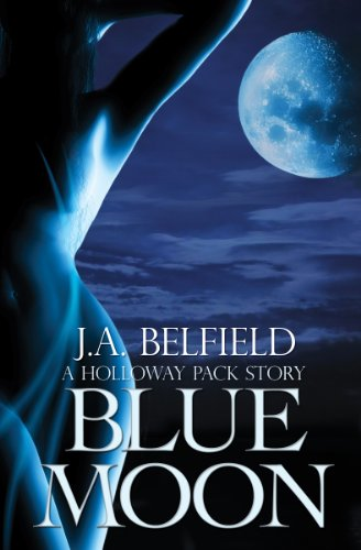 Blue Moon (The Holloway Pack) by J.A. Belfield