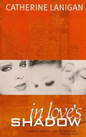 In Love'S Shadow, Catherine Lanigan