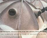 Rethinking Modernism for the Developing World: The Complete Architecture of Balkrishna Doshi (0823002276) by Steele, James