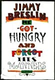 He Got Hungry and Forgot His Manners (0899193110) by Breslin, Jimmy