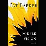 Double Vision | Pat Barker
