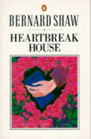 Heartbreak House: A Fantasia in the Russian Manner on English Themes : Definitive Text (Shaw, Bernard, Bernard Shaw Library.), Shaw,Bernard