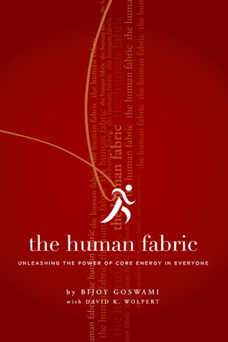 The Human Fabric: Unleashing The Power Of Core Energy In Everyone