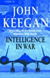 Intelligence in War (0091802296) by Keegan, John