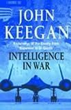 Intelligence in War (0091802296) by Keegan, John