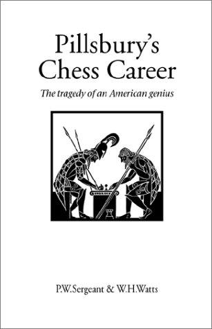 pillsburys-chess-career-the-tragedy-of-an-american-genius-hardinge-simpole-chess-classics