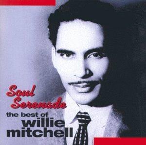 Soul Serenade: Best of Willie Mitchell