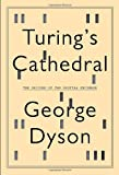 Turing's Cathedral: The Origins of the Digital Universe (0375422773) by Dyson, George