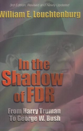 In the Shadow of FDR: From Harry Truman to George W. Bush