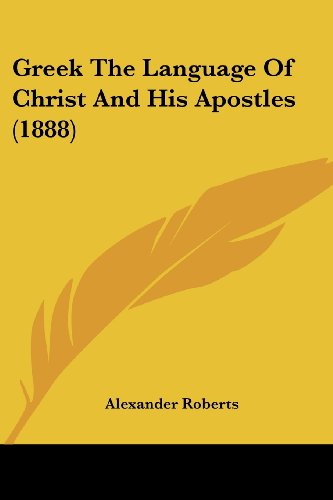 Greek the Language of Christ and His Apostles (1888)
