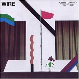 Wire - On Returning (1977-1979) - Zortam Music