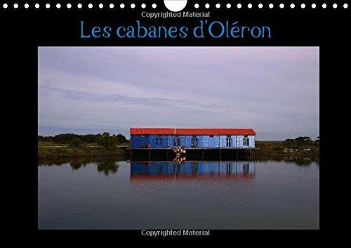 Les Cabanes D'oleron: Cabanes De Createurs Sur L'ile D'oleron (Calvendo Places)