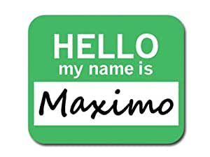 Maximo Hello My Name Is Mousepad Mouse Pad