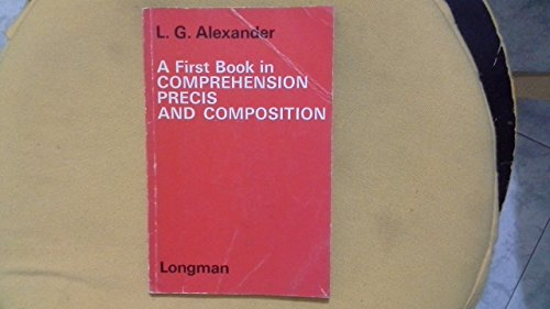 A First Book in Comprehension, Precis and Composition