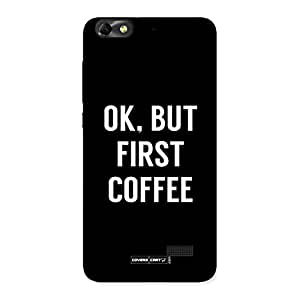 Ajay Enterprises First Coffee Back Case Cover for Honor 4C