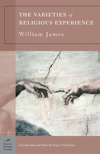 The Varieties of Religious Experience: A Study in Human...