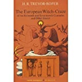 The European Witch-Craze of the Sixteenth and Seventeenth Centuries and Other Essays (0061314161) by Trevor-Roper, H. R.