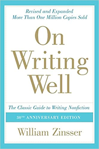 On Writing Well: The Classic Guide to Writing Nonfiction written by William Zinsser