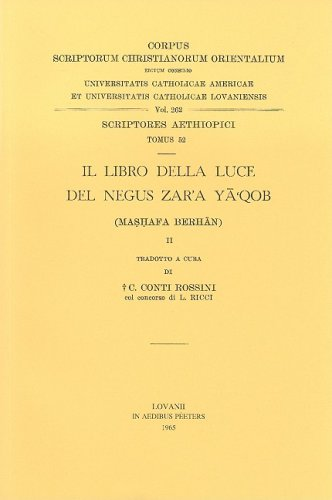 Il Libro della Luce del Negus Zar'a Ya'qob (Mashafa Berhan), II. Aeth. 52. (Corpus Scriptorum Christianorum Orientalium)