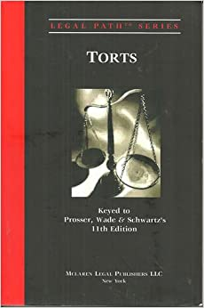 Prosser, Wade and Schwartz's Torts : Cases and Materials- 13th Ed.