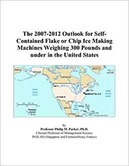 The 2007 2012 Outlook for Self Contained Flake or Chip Ice Making Machines Weighing 300 Pounds and under in the United States available at Amazon for Rs.66920