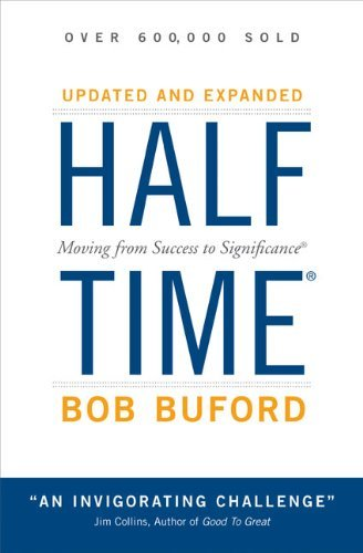 Halftime: Moving from Success to Significance [Hardcover] [2008] (Author) Bob P. Buford PDF