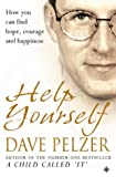 Help Yourself: How You Can Find Hope, Courage and Happiness (000711480X) by Pelzer, Dave