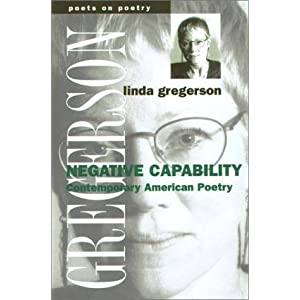 Negative Capability: Contemporary American Poetry (Poets on Poetry)