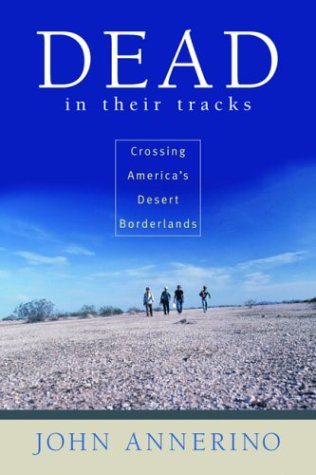 Dead in Their Tracks: Crossing America's Desert Borderlands