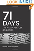 71 Days: The Media Assault On Obama