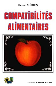 Compatibilités alimentaires par Désiré Mérien