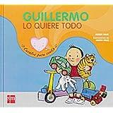 Guillermo lo quiere todo (Cuentos Para Sentir)
