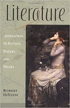 Literature: Approaches to Fiction Poetry and Drama