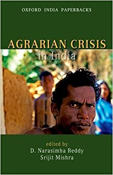 agrarian crisis in india an Resolution on farmers' suicides and agrarian crisis adopted at the 20th congress of the cpi(m), kozhikode, april 4-9, 2012 the 20th congress of the communist party.