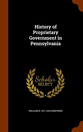 History of Proprietary Government in Pennsylvania
