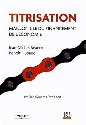 Titrisation : Maillon clé du financement de l'économie