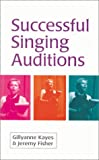 Successful Singing Auditions (0878301631) by Kayes, Gillyanne