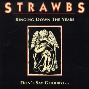 Strawbs - Ringing down the years - Zortam Music