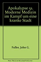 Apokalypse 51. Moderne Medizin im Kampf um…