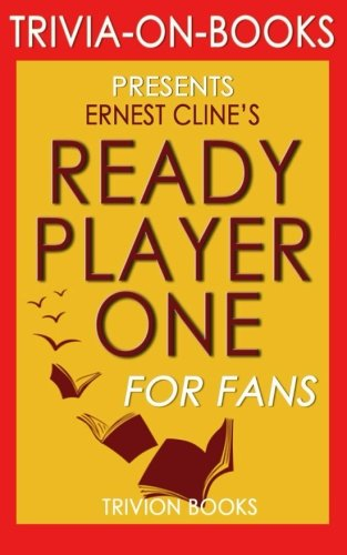 Ready Player One: A Novel by Ernest Cline (Trivia-on-Books)