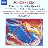 Schoenberg: Concerto for String Quartet & Orchestra; Lied der Waldtaube; The Book of the Hanging Gardens