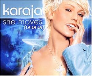 Karaja - She Moves (la la la) - Zortam Music